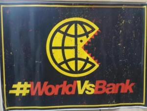 Imagen de la campaña global WorldVsBank de 2014. Foto: #Worldvsbank