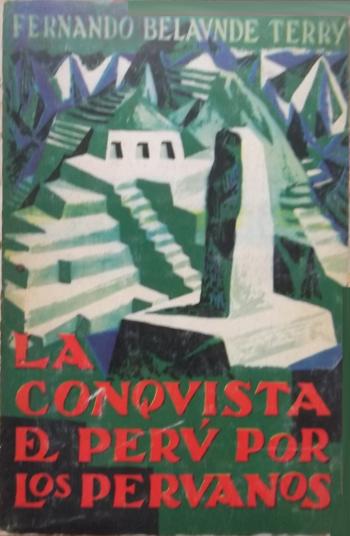 """""""La conquista del Perú por los peruanos"""". Libro publicado en 1959."""