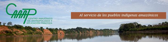 Centro Amazónico de Antropología y Aplicación Práctica – CAAAP