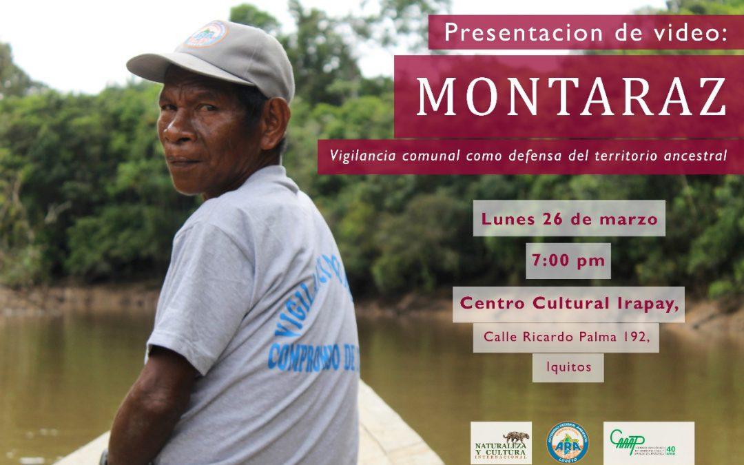 Iquitos: Hoy presentan «Montaraz», sobre la vigilancia comunal como defensa del territorio ancestral