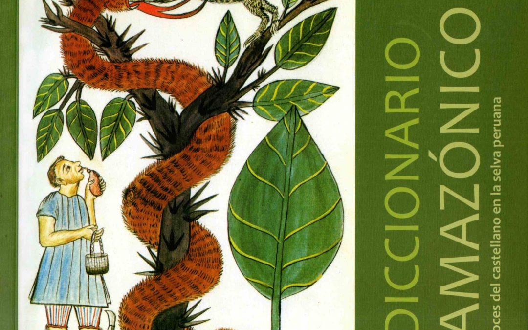 Diccionario Amazónico: Voces del castellano en la selva peruana