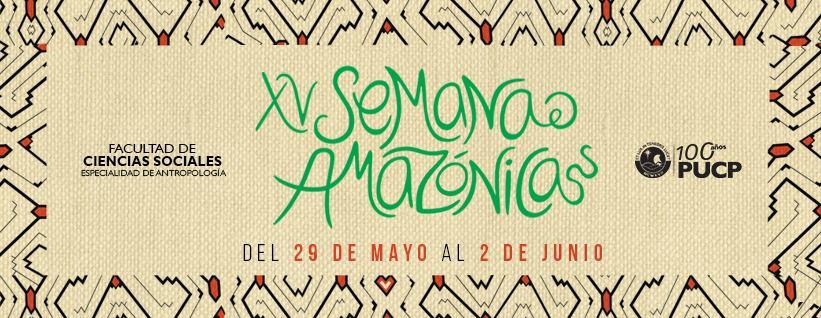 El lunes 29 se inicia en la PUCP la XV Semana Amazónica