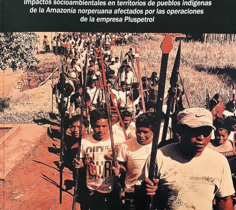 Presentan libro que sistematiza derechos de los pueblos indígenas vulnerados por Pluspetrol