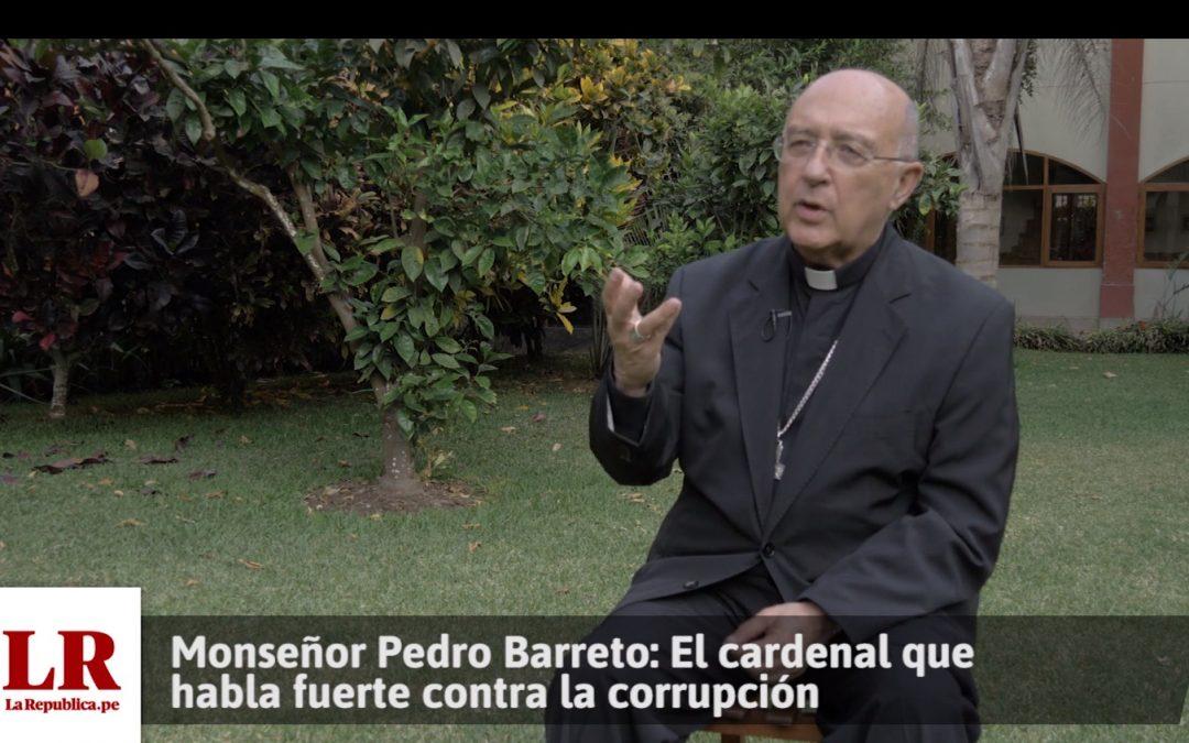 Monseñor Pedro Barreto: El cardenal que habla fuerte contra la corrupción [VIDEO]