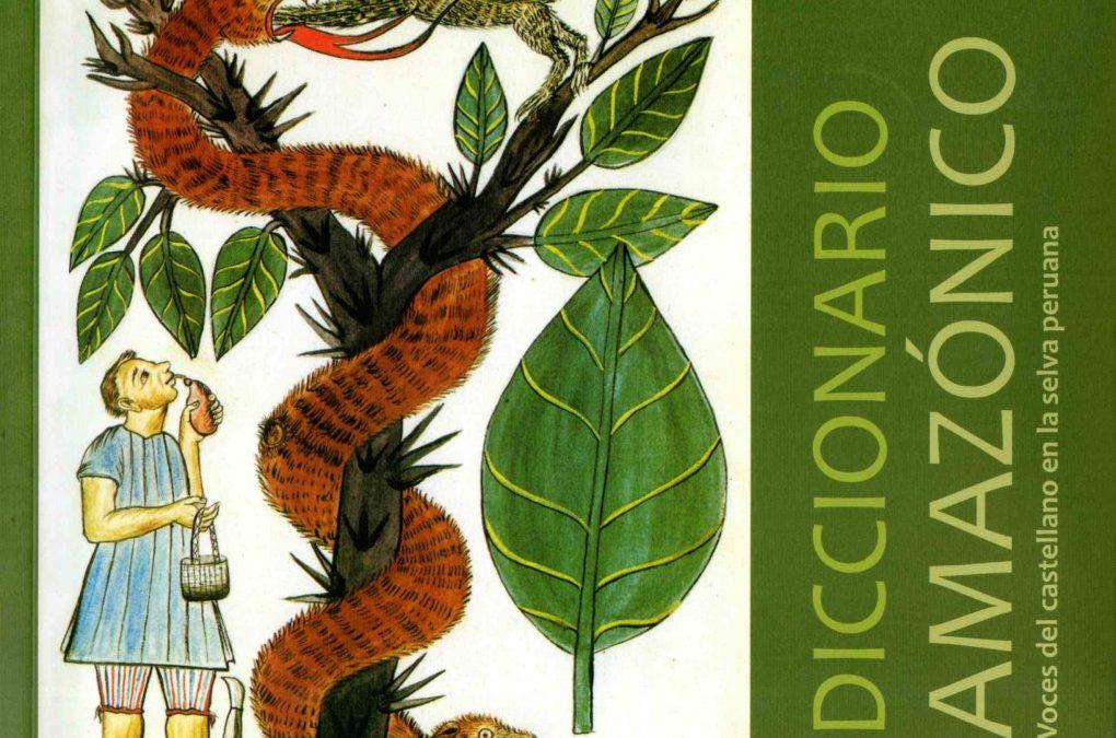 """Presentarán el """"Diccionario Amazónico. Voces del castellano en la selva peruana"""" en el Centro Cultural Inca Garcilaso"""