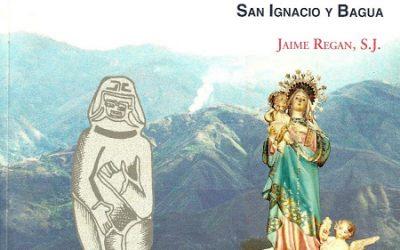 A LA SOMBRA DE LOS CERRO, LAS RAÍCES RELIGIOSAS DE LOS PUEBLOS DE JAÉN, SAN IGNACIO Y BAGUA