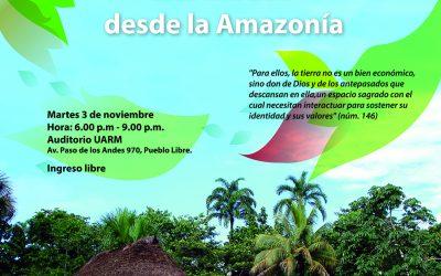 La Encíclica Laudato Si: Una mirada desde la Amazonía