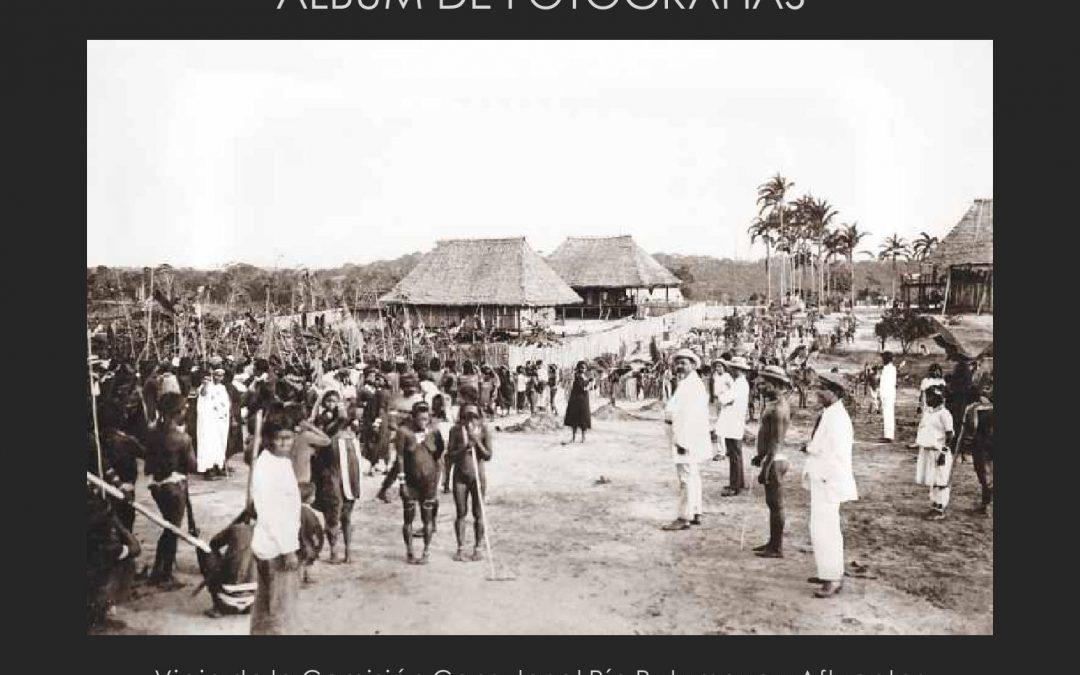 Álbum de fotografías. Viaje de la Comisión Consular al Río Putumayo y afluentes