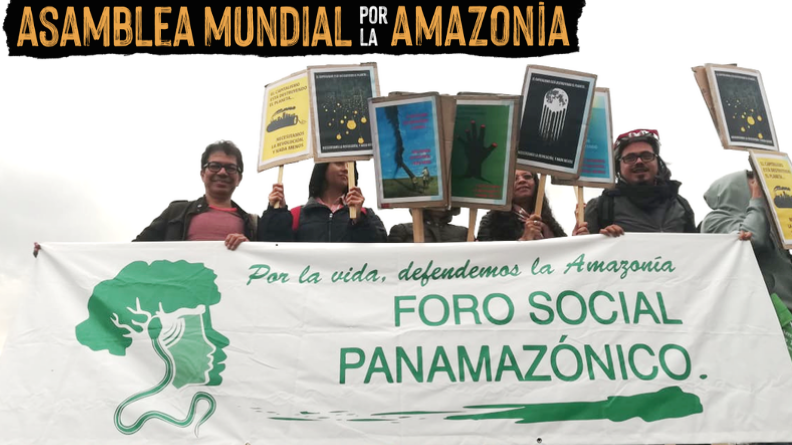 Las organizaciones del Foro Social Panamazónico apoyamos convocatoria de la Asamblea Mundial por la Amazonía