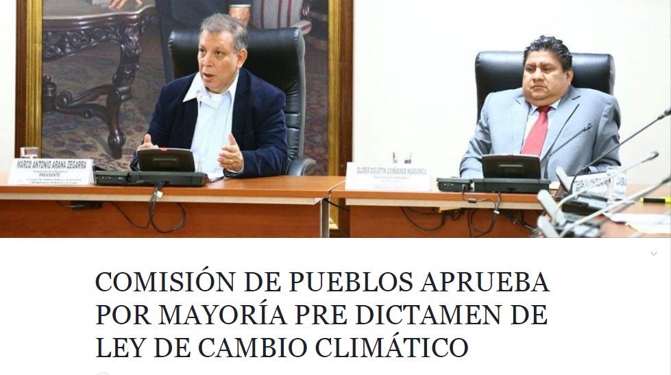 Comisión de Pueblos del Congreso: Aprueban por mayoría el pre dictamen de Ley Marco de Cambio Climático