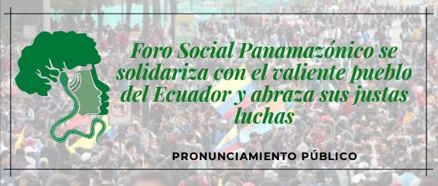 Foro Social Panamazónico se solidariza con el valiente pueblo del Ecuador y abraza sus justas luchas