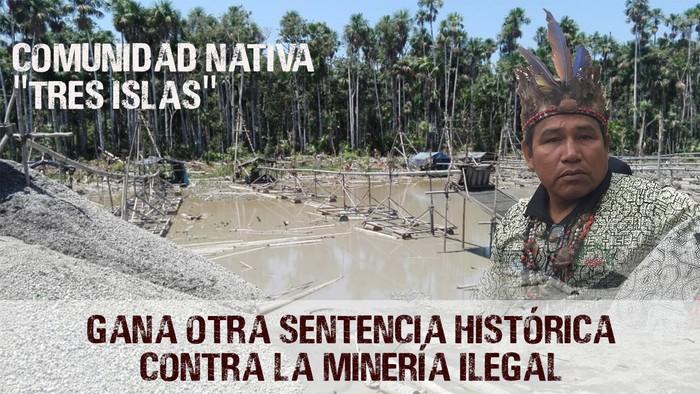 Comunidad Nativa «Tres Islas» gana otra sentencia histórica contra la minería ilegal en Madre de Dios