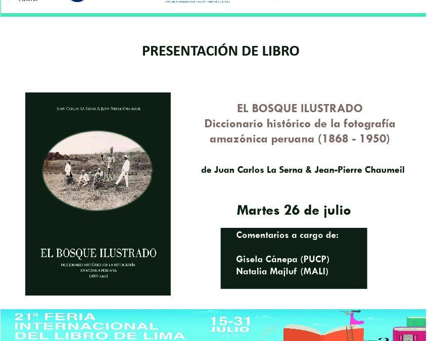 Presentación del libro El bosque ilustrado: Diccionario histórico de la fotografía amazónica peruana (1860-1950)