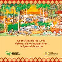 La encíclica de Pío X y la defensa de los pueblos indígenas en la época del caucho