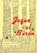 Jaque al Barón. La historia del Caucho en la Amazonia