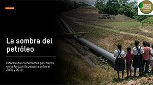 Más de 470 derrames petroleros afectaron la Amazonía peruana en los últimos 20 años