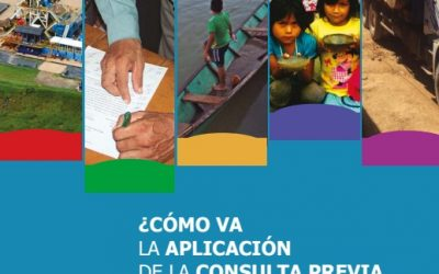 ¿Cómo va la Consulta Previa en el Perú?: Avances y retos 2017
