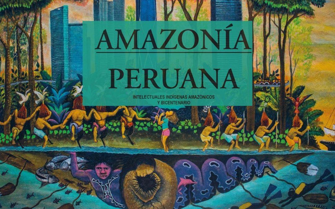 Revista Amazonía Peruana n° 34: Artículos de autores indígenas amazónicos en el contexto del Bicentenario integran el último número